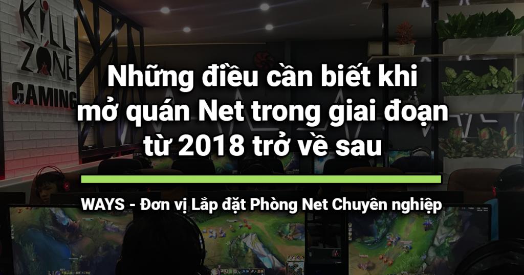 Những điều cần biết khi mở quán Net trong giai đoạn từ 2018 trở về sau