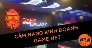 Cẩm nang kinh doanh game net: Sách gối đầu giường cho các chủ đầu tư