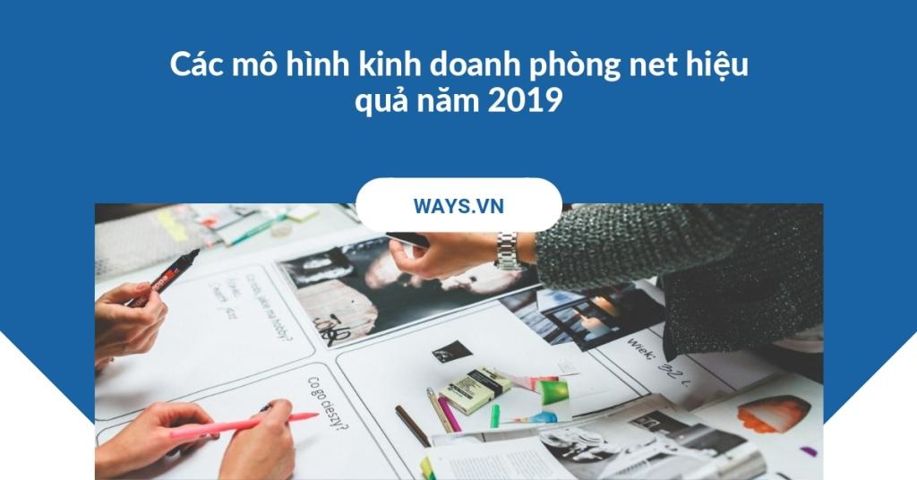 Các mô hình kinh doanh phòng net hiệu quả năm 2019