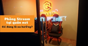 Xu hướng kinh doanh game net 2019: Quán net có phòng stream